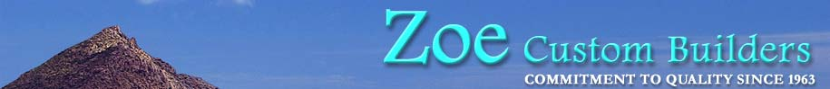 Zoe Custom Builders  COMMITMENT TO QUALITY SINCE 1963